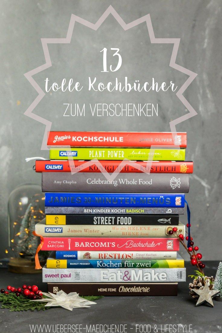 13 Kochbuch-Empfehlungen als Geschenk für Weihnachten   ÜberSee-Mädchen