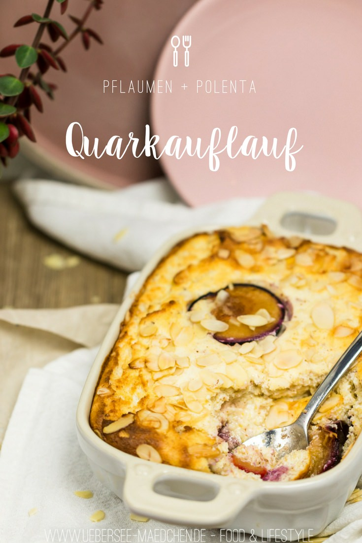 Quarkauflauf mit Pflaumen und Polenta süßes Hauptgericht Rezept von ÜberSee-Mädchen Foodblog vom Bodensee Überlingen