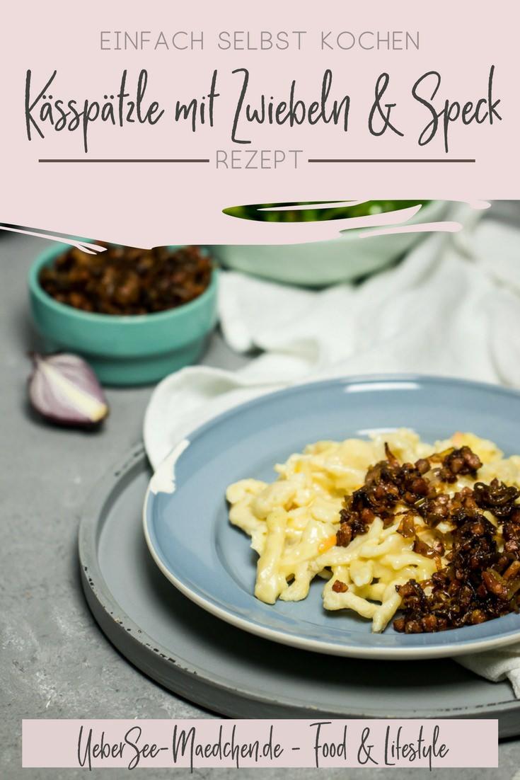 Kässpätzle mit Zwiebel-Speck-Schmelze ein Familienrezept vom ÜberSee-Mädchen Foodblog vom Bodensee Überlingen mit selbstgemachten Spätzle Raclette-Käse Emmentaler