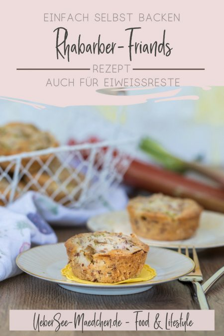 Rhabarber-Friands Eiweiß-Resteverwertung saftiger Sandkuchen in Muffinform Rezept von ÜberSee-Mädchen Foodblog vom Bodensee Überlingen-16