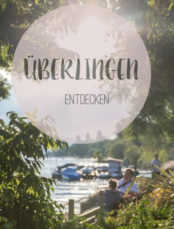 Tipps und Tricks für Urlaub in Überlingen am Bodensee vom ÜberSee-Mädchen Foodblog vom Bodensee