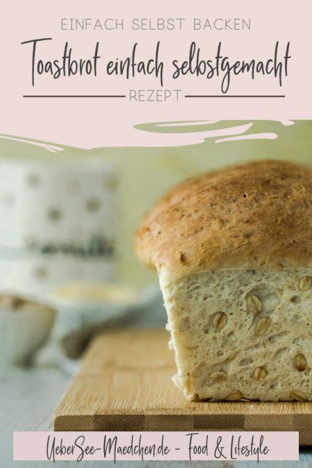 Toastbrot selbstgemacht Rezept von ÜberSee-Mädchen Foodblog vom Bodensee Überlingen